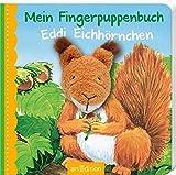 Mein Fingerpuppenbuch Eddi Eichhörnchen (Fingerpuppenbücher)
