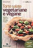 Scarica Libro Torte salate vegetariane e vegane (PDF,EPUB,MOBI) Online Italiano Gratis