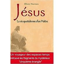 Jésus : La vie quotidienne d'un Maître