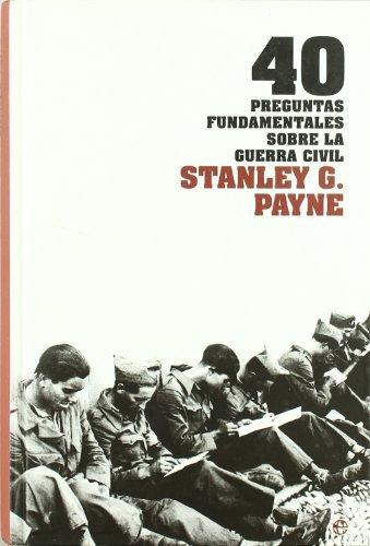 Descargar Libro 40 preguntas fundamentales sobre la Guerra civil de Stanley G. Payne