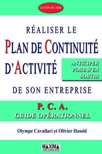 Raliser le plan de continuit d'activit de son entreprise: P.C.A. - Guide oprationnel
