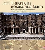 Theater im Römischen Reich. Bühne für Schauspieler, die Feiern des Imperiums und die Sponsoren des Reiches