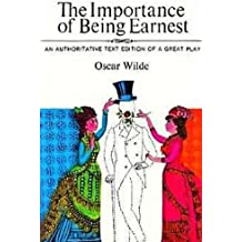 THE IMPORTANCE OF BEING EARNEST (non illustrated) (English Edition)
