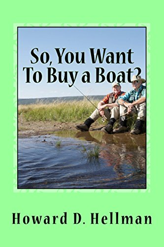 SO, YOU WANT TO BUY A BOAT?: A Factual and Entertaining Must-Have for Those Considering Buying a Boat and Using It Descargar PDF Ahora