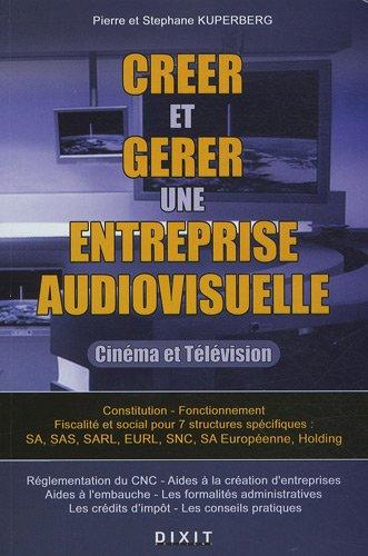 Créer et gérer une entreprise audiovisuelle: 1