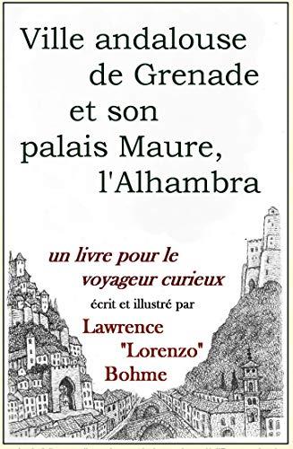 Couverture du livre Ville andalouse de Grenade et son palais Maure, l'Alhambra: guide historique et artistique de Grenade et l'Alhambra