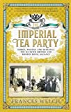 The Imperial Tea Party; Family, politics and betrayal: the ill-fated British and Russ...
