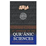 The Holy Qur'an: An Approach to the Qur'anic Sciences