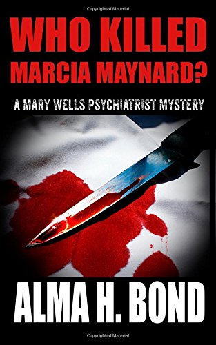 Marcia Wells (Who Killed Marcia Maynard? (Mary Wells Psychiatrist Mystery))