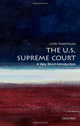 The U.S. Supreme Court: A Very Short Introduction (Very Short Introductions)