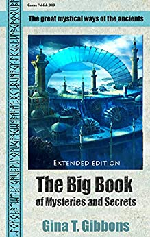 The Big Book of Mysteries and Secrets  (Extended edition): The great mystical ways of the ancients (English Edition) par [Gibbons, Gina T.]