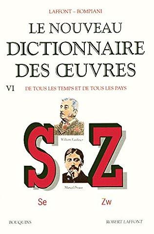 Le Nouveau dictionnaire des oeuvres de tous les temps et de tous les pays, tome 6 : de S à Z