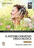 Il potere curativo della musica. Con CD Audio: 1