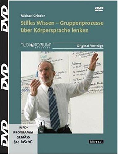 Stilles Wissen - 2 DVD - Gruppenprozesse über Körpersprache lenken