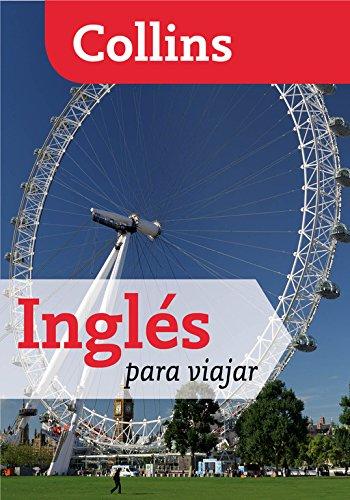 Inglés para viajar (Para viajar) (Español - Inglés) por Collins Collins