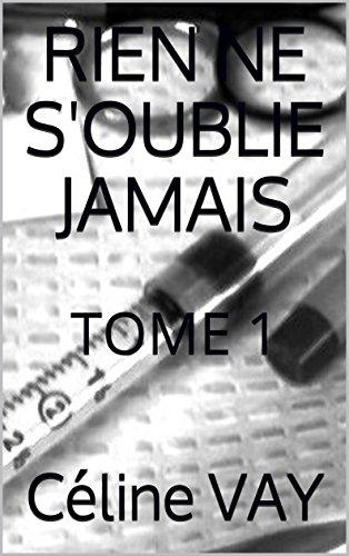 RIEN NE S'OUBLIE JAMAIS: TOME 1