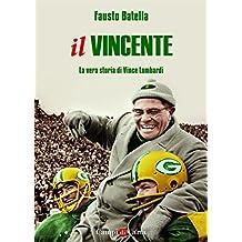 Il Vincente: La vera storia di Vince Lombardi (Campi di Carta)