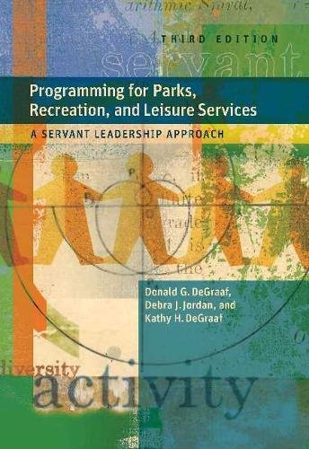 Programming for Parks, Recreation, and Leisure Services, 3rd Ed.: A Servant Leadership Approach por Debra J. Jordan