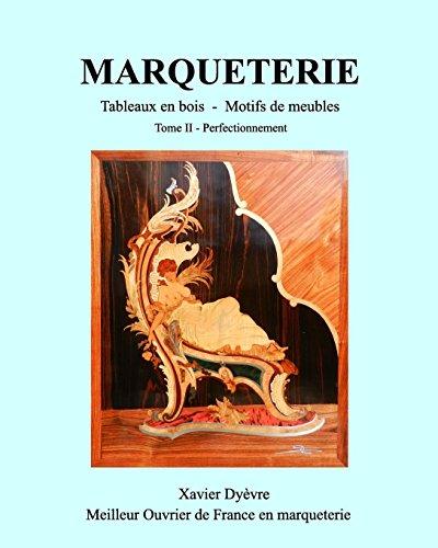 Marqueterie Tome 2 par Xavier Dyevre
