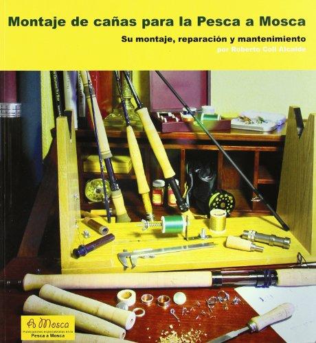 Montaje de cañas para la pesca a mosca por Roberto Coll Alcalde
