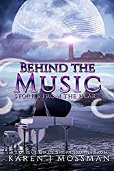 Behind The Music: Stories from the Heart (Time and Time Book Series)