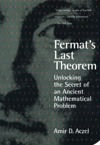 Fermat's Last Theorem: Unlocking the Secret of an Ancient Mathematical Problem by Amir D. Azcel (2007-10-12)