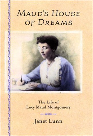 Maud's House of Dreams : The Life of Lucy Maud Montgomery by Janet Lunn (2002-08-01)