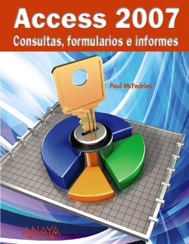 Access 2007. Consultas, formularios e informes (Títulos Especiales)