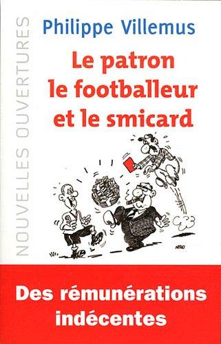 LE PATRON, LE FOOTBALLEUR ET LE SMICARD