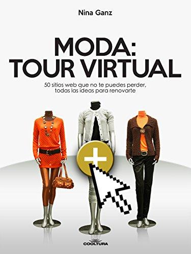 Moda: Tour Virtual: 50 sitios que no te puedes perder, todas las ideas para renovarte por Nina Ganz