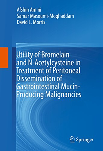 Utility Of Bromelain And N-acetylcysteine In Treatment Of Peritoneal Dissemination Of Gastrointestinal Mucin-producing Malignancies por Afshin Amini epub