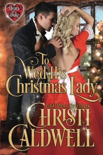 To Wed His Christmas Lady (Heart of a Duke)