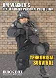 Terrorism Survival: Jim Wagner's Reality-based Personal Protection