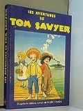 Les Aventures de Tom Sawyer - [d'après le célèbre roman]