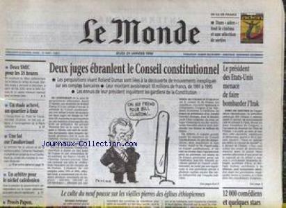 MONDE (LE) [No 16487] du 29/01/1998 - DEUX JUGES EBRANLENT LE CONSEIL CONSTITUTIONNEL - LE PRESIDENT DES ETATS-UNIS MENACE DE FAIRE BOMBARDER L'IRAK - DEX SMIC POUR LES 35 HEURES - LE NICKEL CALEDONIEN - PROCES PAPON.