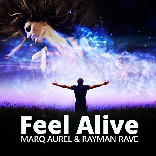 Marq Aurel & Rayman Rave-Feel Alive (Remixes)