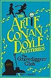 Artie Conan Doyle and the Gravediggers' Club (The Artie Conan Doyle Mysteries Book 1)