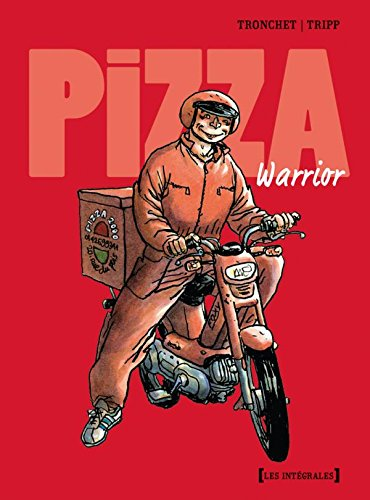 Pizza warrior - Intégrale