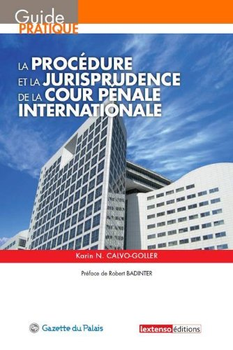 La procédure et la jurisprudence de la cour pénale internationale