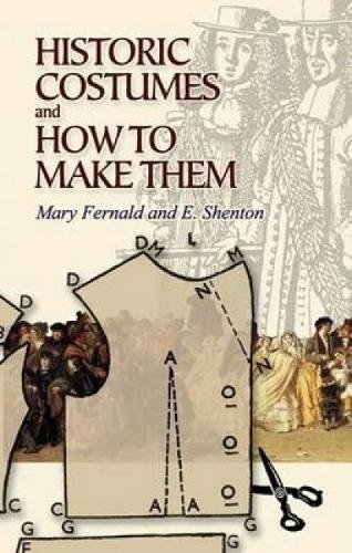 Historic Costumes and How to Make Them (Dover Fashion and Costumes) por Mary Fernald