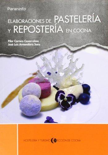 Elaboraciones de pastelería y repostería en cocina por Mª PILAR CARRERO CASARRUBIOS