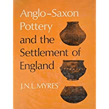 Anglo-Saxon Pottery and the Settlement of England