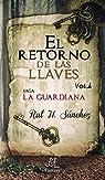 Trilogía La Guardiana: El retorno de las llaves: 1 par Rut De la casa Sánchez