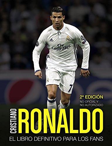 Cristiano Ronaldo: El libro definitivo para los fans. Segunda edición (Libros Singulares)
