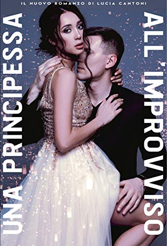 Una principessa all'improvviso (Italian Edition)