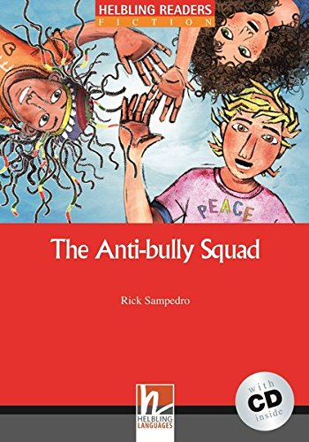 Helbling Readers Fiction: The Anti-bully Squad - Level 2 (A1/A2)  (inkl. 1 Audio-CD)