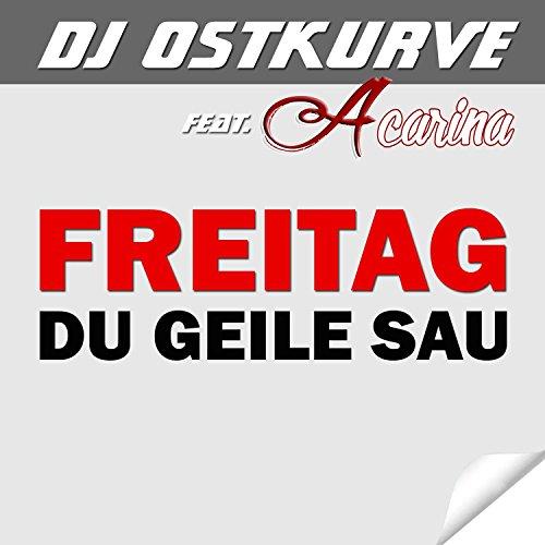 Freitag du geile Sau (Radio Edit)