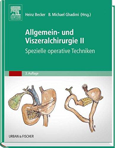 Allgemein- und Viszeralchirurgie II - Spezielle operative Techniken-