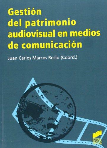 Gestión del patrimonio audiovisual en medios de comunicación por Juan Carlos Marcos Recio