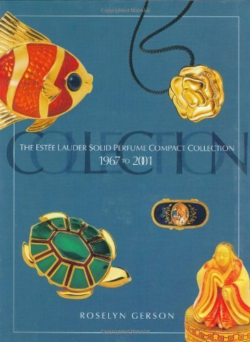 the-estee-lauder-solid-perfume-compact-collection-1967-2001-by-roselyn-gerson-2001-11-01